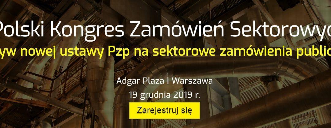 I Polski Kongres Zamówień Sektorowych – 19 grudzień 2019 r. w Warszawie